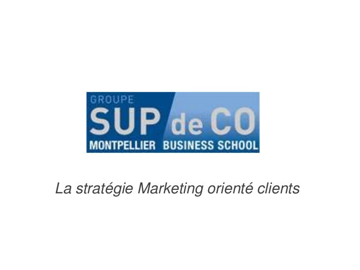 La stratégie Marketing orienté clients