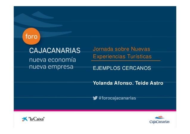 Jornada sobre Nuevas              Experiencias TurísticasConferencia              EJEMPLOS CERCANOS              Yolanda A...