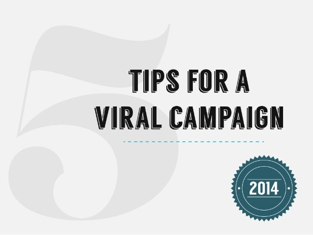5 Tips for a Viral Campaign