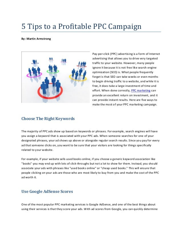 5 Tips to a Profitable PPC CampaignBy: Martin Armstrong                                                     Pay-per-click ...