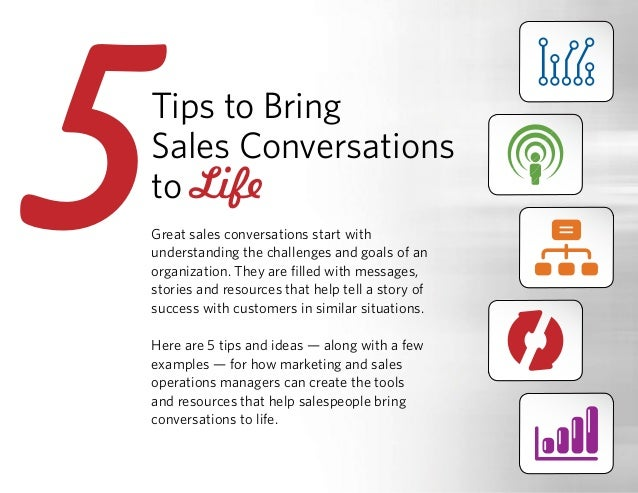Tips to Bring Sales Conversations to Life Great sales conversations start with understanding the challenges and goals of a...