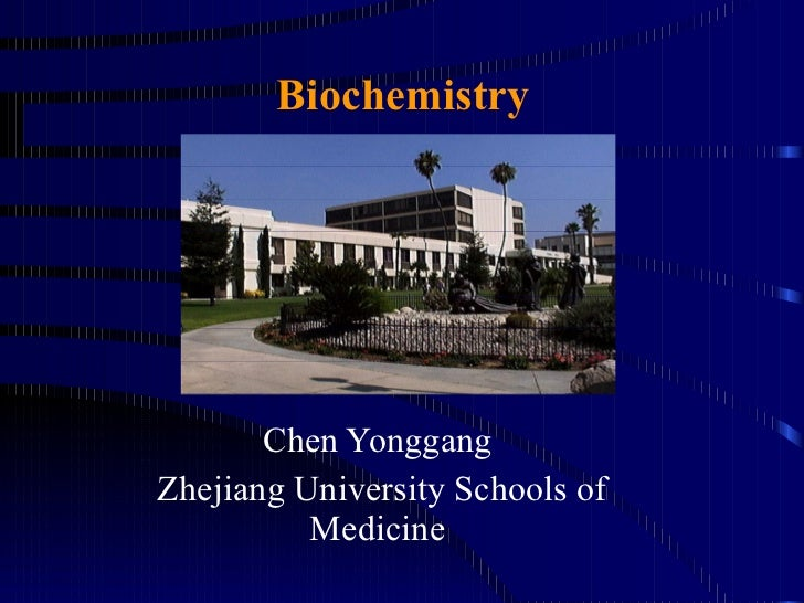 Biochemistry  Chen Yonggang  Zhejiang University Schools of Medicine