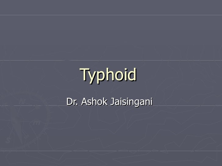 TyphoidDr. Ashok Jaisingani