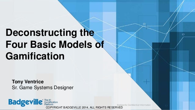 GSummit SF 2014 - Deconstructing the Four Basic Models of Gamification by Tony Ventrice