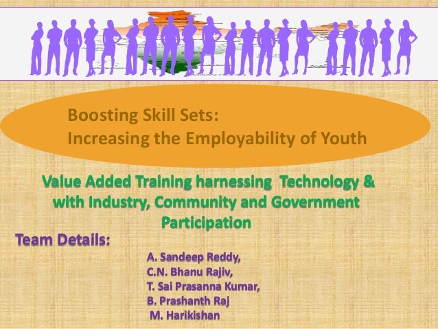 Value Added Training harnessing Technology & with Industry, Community and Government Participation Boosting Skill Sets: In...
