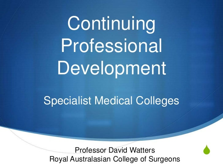 Case Study: Continuing Professional Development in Specialist Medical Colleges - Prof David Watters