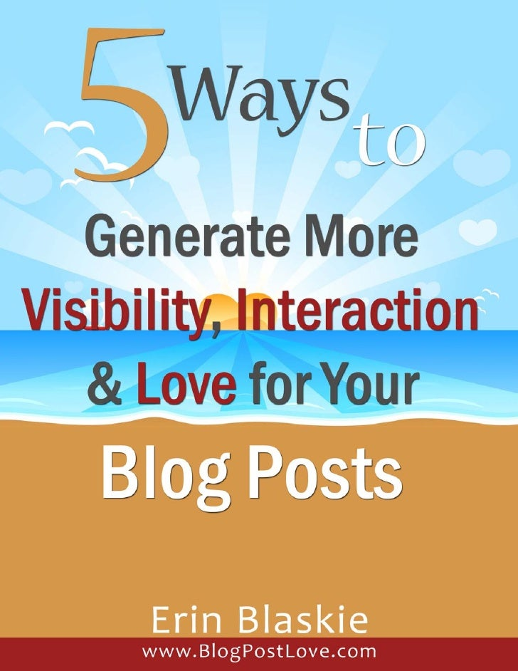 Five Ways to Get More Visibility, Interaction & Love for Your Blog Posts            5 Easy Ways to Generate More          ...