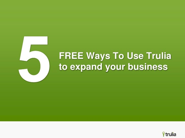 5<br />FREE Ways To Use Trulia to expand your business<br />