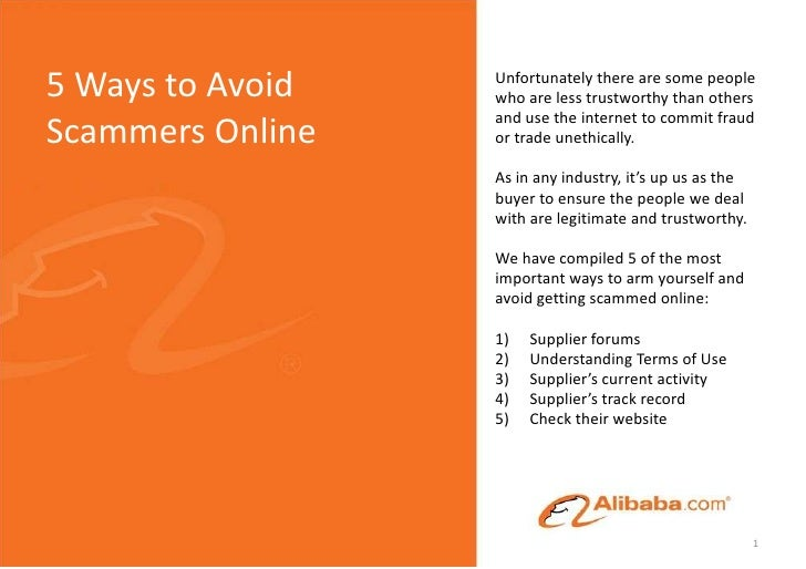 5 Ways to Avoid Scammers Online<br />Unfortunately there are some people who are less trustworthy than others and use the ...