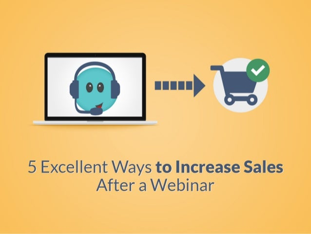 5 Ways To Increase Sales After a Webinar