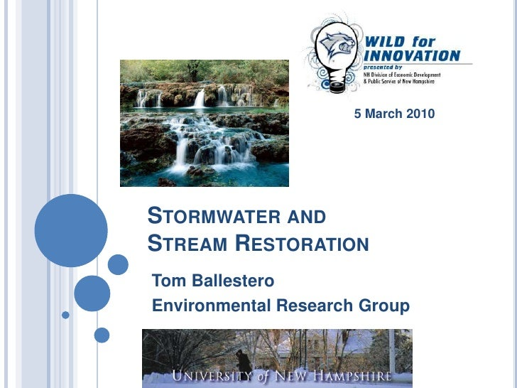 5 March 2010<br />Stormwater and Stream Restoration<br />Tom Ballestero<br />Environmental Research Group<br />