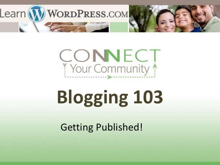 Blogging 103Getting Published!