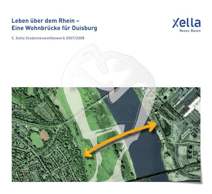Leben über dem Rhein –Eine Wohnbrücke für Duisburg5. Xella Studentenwettbewerb 2007/2008