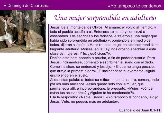 V Domingo de Cuaresma                                       «Yo tampoco te condeno»                          Una mujer sor...