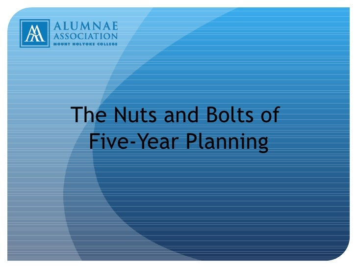 The Nuts and Bolts of  Five-Year Planning