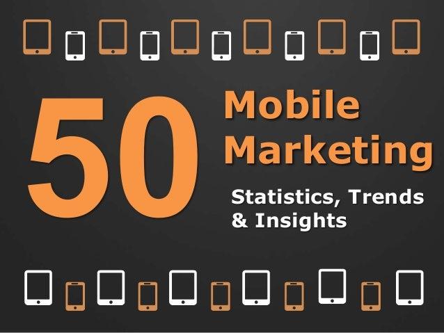MobileMarketingStatistics, Trends& Insights