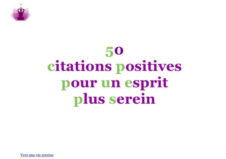 50                citations positives                  pour un esprit                    plus sereinVers une vie sereine