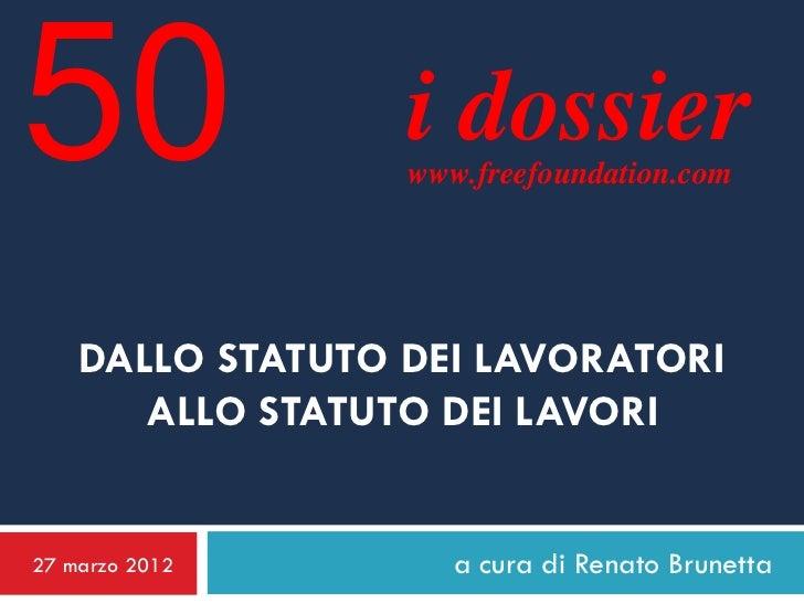 50                i dossier                  www.freefoundation.com    DALLO STATUTO DEI LAVORATORI       ALLO STATUTO DEI...