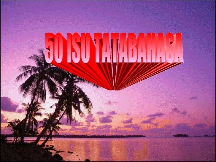 50 ISU TATABAHASA