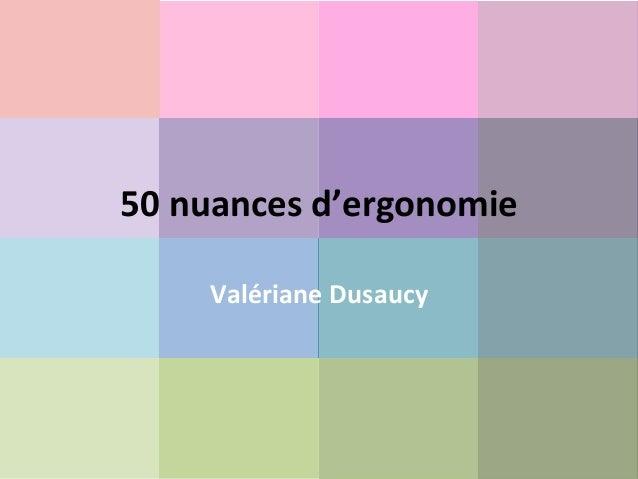 50  nuances  d'ergonomie   Valériane  Dusaucy