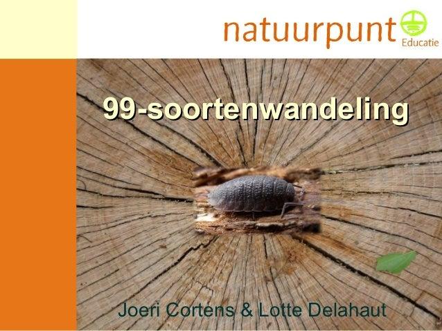 99-soortenwandeling99-soortenwandeling Joeri Cortens & Lotte Delahaut
