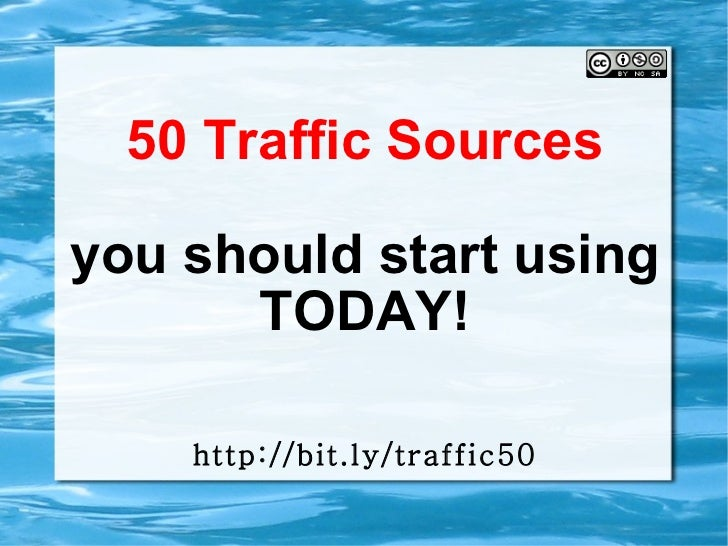 50 Traffic Sources you should start using TODAY! http://bit.ly/traffic50