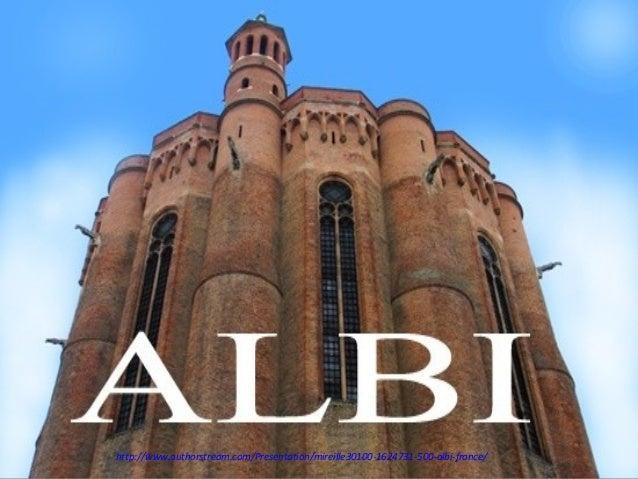 http://www.authorstream.com/Presentation/mireille30100-1624731-500-albi-france/