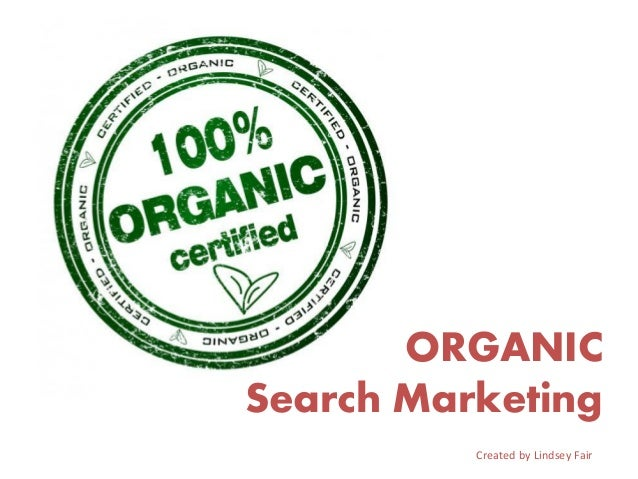 ORGANIC Search Marketing Created by Lindsey Fair