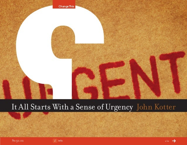 It All Starts With A Sense of Urgency (a ChangeThis Manifesto by John Kotter)