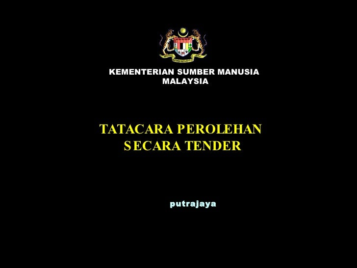 TATACARA PEROLEHAN  SECARA TENDER KEMENTERIAN SUMBER MANUSIA  MALAYSIA putrajaya