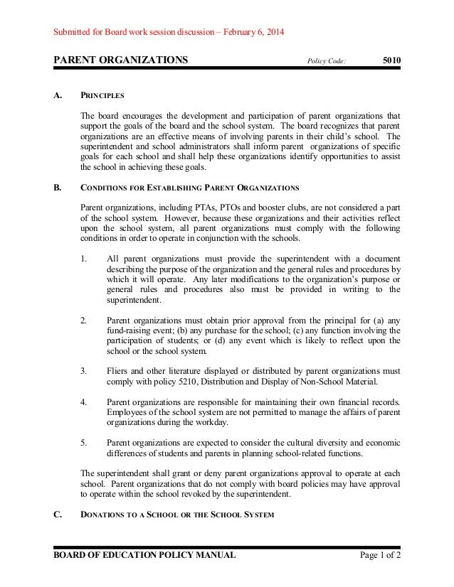 Submitted for Board work session discussion – February 6, 2014  PARENT ORGANIZATIONS A.  Policy Code:  5010  PRINCIPLES Th...