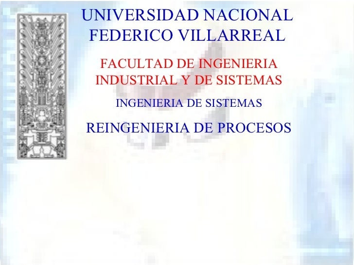 UNIVERSIDAD NACIONAL FEDERICO VILLARREAL FACULTAD DE INGENIERIA INDUSTRIAL Y DE SISTEMAS INGENIERIA DE SISTEMAS RE INGENIE...