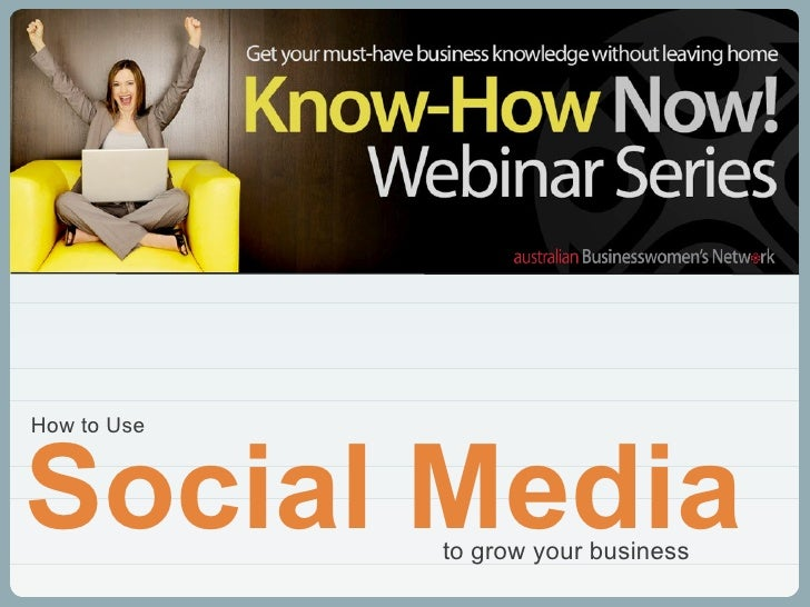 to grow your business Social Media How to Use