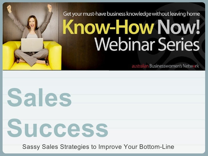Sassy Sales Strategies to Improve Your Bottom-Line Sales Success