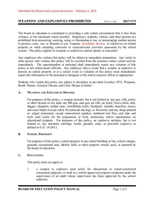 Submitted for Board work session discussion – February 6, 2014  WEAPONS AND EXPLOSIVES PROHIBITED  Policy Code:  5027/7275...