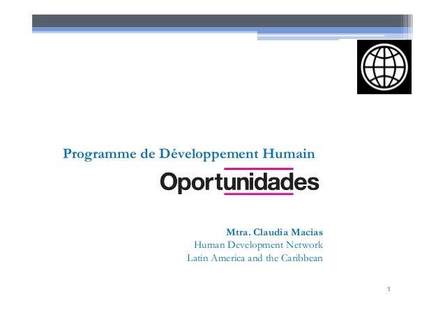 Mtra. Claudia Macias Human Development Network Latin America and the Caribbean Programme de Développement Humain