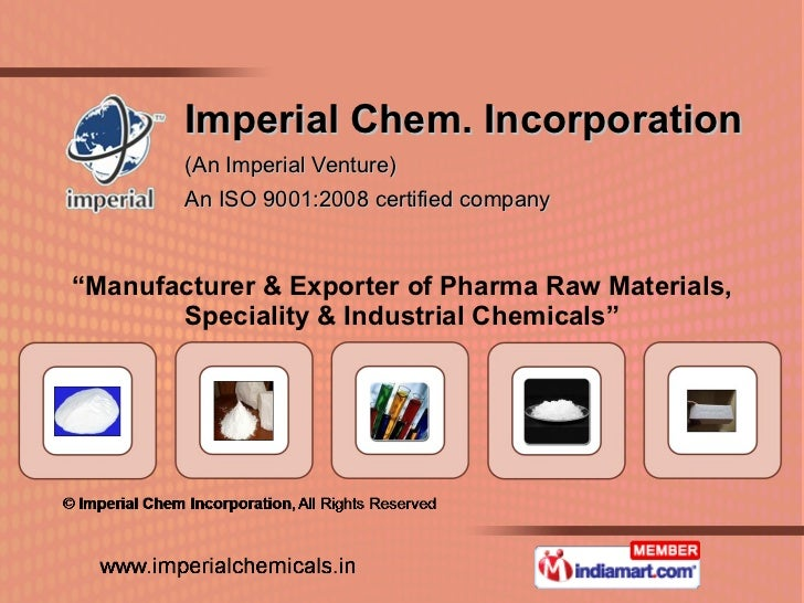 """Imperial Chem. Incorporation (An Imperial Venture) An ISO 9001:2008 certified company  """" Manufacturer & Exporter of Pharma..."""