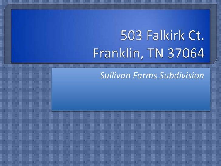 503 Falkirk Ct.Franklin, TN 37064<br />Sullivan Farms Subdivision<br />