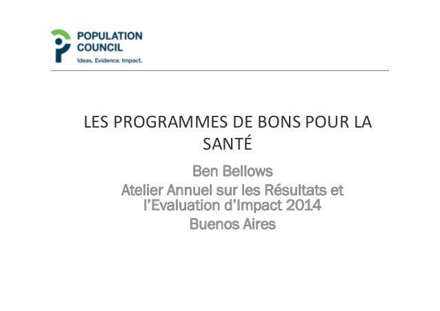 LES  PROGRAMMES  DE  BONS  POUR  LA   SANTÉ   Ben Bellows Atelier Annuel sur les Résultats et l'Evaluation d...