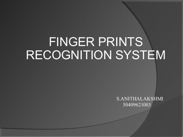 FINGER PRINTS RECOGNITION SYSTEM S.ANITHALAKSHMI 50409621003