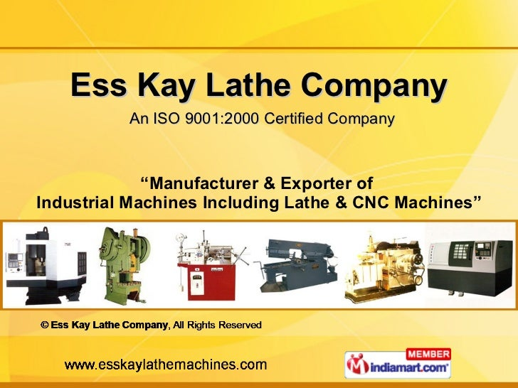 "Ess Kay Lathe Company   An ISO 9001:2000 Certified Company "" Manufacturer & Exporter of  Industrial Machines Including Lat..."