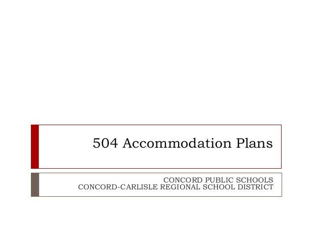 504 Accommodation Plans CONCORD PUBLIC SCHOOLS CONCORD-CARLISLE REGIONAL SCHOOL DISTRICT