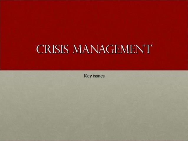 CRISIS MANAGEMENTCRISIS MANAGEMENT Key issuesKey issues
