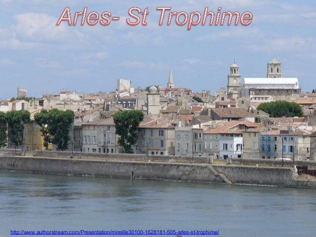 http://www.authorstream.com/Presentation/mireille30100-1628181-505-arles-st-trophime/   Click