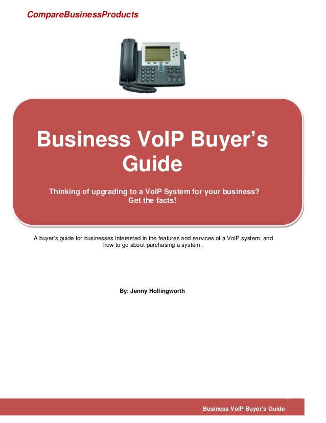 CompareBusinessProductsBusiness VoIP Buyer's GuideBusiness VoIP Buyer'sGuideThinking of upgrading to a VoIP System for you...