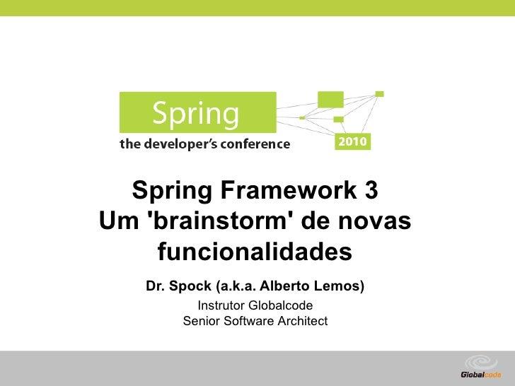 Spring Framework 3: Um 'brainstorm' de novas funcionalidades