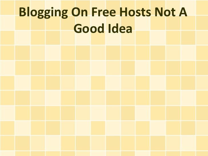 Blogging On Free Hosts Not A Good Idea