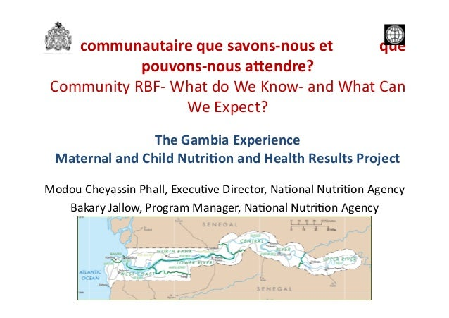 Annual Results and Impact Evaluation Workshop for RBF - Day Five - RBF communautaire que savons-nous et que pouvons-nous attendre? - Gambia