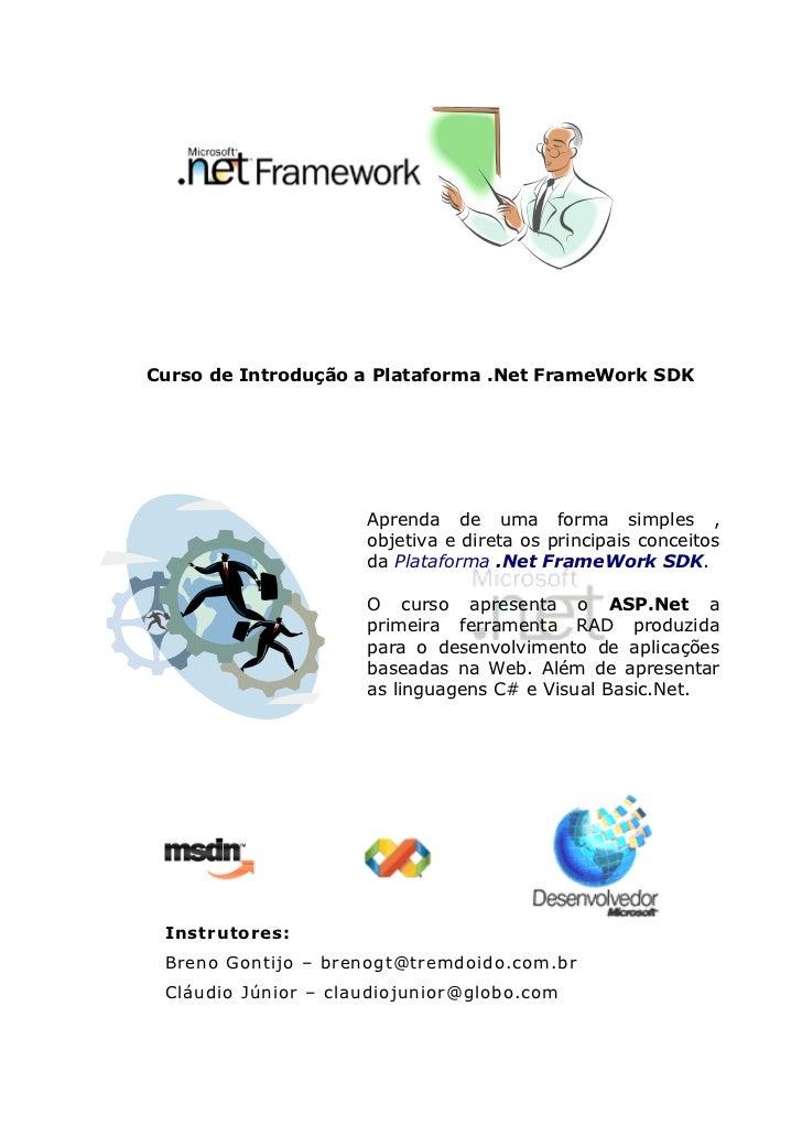 Curso de Introdução a Plataforma .Net FrameWork SDK                     Aprenda de uma forma simples ,                    ...