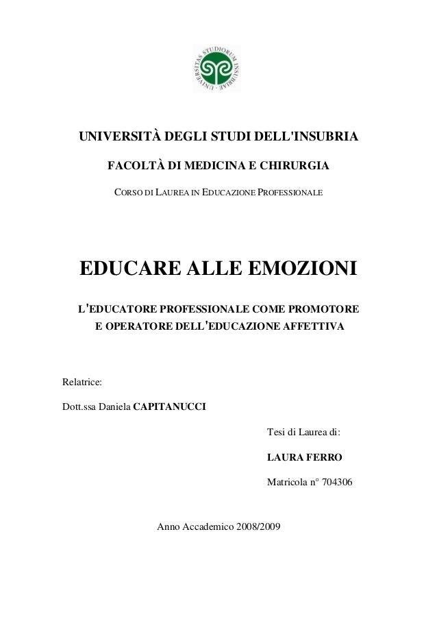 UNIVERSITÀ DEGLI STUDI DELL'INSUBRIA FACOLTÀ DI MEDICINA E CHIRURGIA CORSO DI LAUREA IN EDUCAZIONE PROFESSIONALE EDUCARE A...